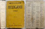 Mircea Eliade , Huliganii , 1943