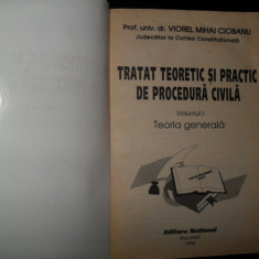 Tratat teoretic si practic de procedura civila, Vol 1+2 Viorel Mihai Ciobanu - Carte Drept civil
