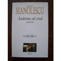 NICOLAE MANOLESCU - ANDERSEN CEL CRUD SI ALTE TEME
