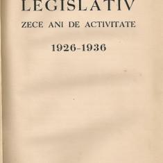 *** - Consiliul legislativ ( zece ani de activitate 1926 - 1936 ) - Carte Drept administrativ