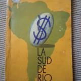 La sud de Rio Grande Lionel Nitescu ilustrata carte aventura calatorie hobby - Carte Geografie