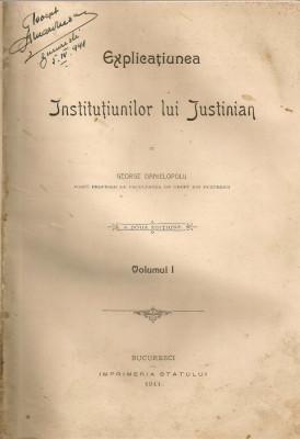 George Danielopolu - Explicatiunea Institutiunilor lui Justinian ( 2 volume, 1899 si 1911 ) foto