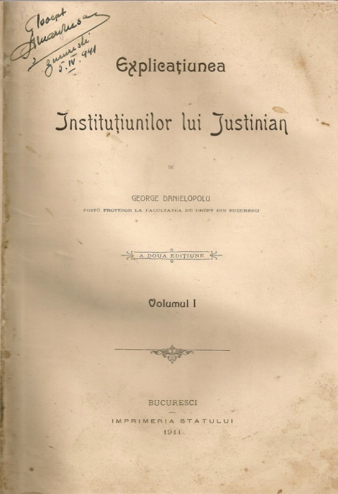 George Danielopolu - Explicatiunea Institutiunilor lui Justinian ( 2 volume, 1899 si 1911 )