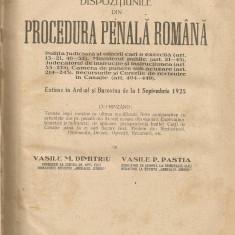 Dimitriu / Pastia - Dispozitiunile din Procedura Penala Romana extinse in Ardeal si Bucovina de la 1 sept. 1925 - Carte Drept penal