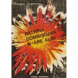 BATRINA DOMNISOARA N-ARE ALIBI DE OLIMPIAN UNGHEREA,ROMAN POLITIST,SCRISUL ROMANESC 1976,STARE BUNA