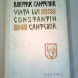 VIATA LUI CONSTANTIN CANTEMIR(zis CEL BATRIN DOMNUL MOLDOVEI)~ DIMITRIE CANTEMIR - Istorie
