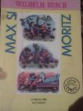 Wilhelm Busch - Max si Moritz (O poveste cu baieti si pentru baieti in sapte pozne), 2001