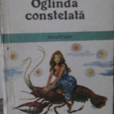 George Calinescu - Oglinda Constelata - Ocultism - Roman, Anul publicarii: 1990