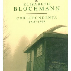 M. Heidegger / E. Blochmann CORESPONDENTA 1918-1969 Ed. Humanitas 2006 - Filosofie