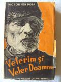 "Carte veche: ""VELERIM SI VELER DOAMNE"", Ed. a IV-a, Victor Ion Popa, 1942"