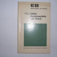 Ernest H. Hutten - Ideile fundamentale ale fizicii,RF,
