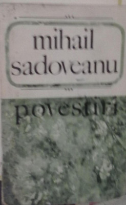 Mihail Sadoveanu - Povestiri foto