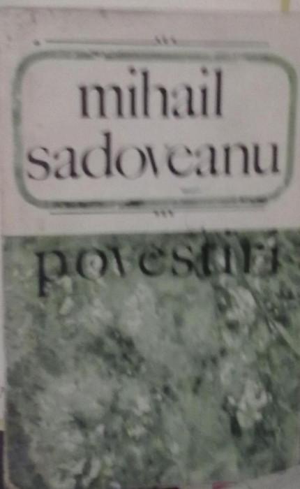 Mihail Sadoveanu - Povestiri
