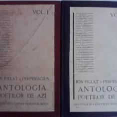 Antologia poetilor de azi - Ion Pillat, Perpessicius  2 vol. / R4P3F