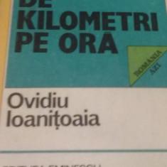 Ovidiu Ioanitoaia - Viata la 1000 de kilometri pe ora - Roman, Anul publicarii: 1983