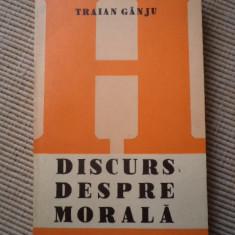 Discurs despre morala traian ganju carte editura junimea iasi 1981