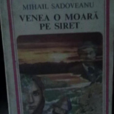 Mihail Sadoveanu -Venea o moara pe Siret - Roman