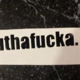 Sticker Muthafucka