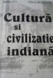 Cultura si Civilizatie Indiana  -  Mircea  Itu; Julieta  Moleanu