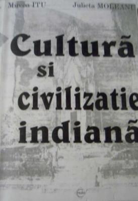 Cultura si Civilizatie Indiana  -  Mircea  Itu; Julieta  Moleanu foto