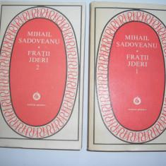 Fratii Jderi - Mihail Sadoveanu (2 volume) Colectia Patrimoniu, RF2/1, RF8/2 - Roman istoric