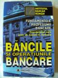 """FUNDAMENTELE PROFESIUNII BANCARE - BANCILE SI OPERATIUNILE BANCARE"", Coord. Prof. dr. Lucian C. Ionescu, 1996. Institutul Bancar Roman. Carte noua"