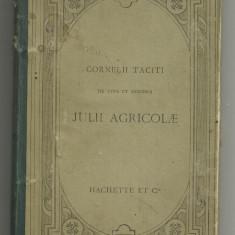 Tacitus / DE VITA ET MORIBUS JULII AGRICOLAE - text latin, editie 1892, Hachette,Paris