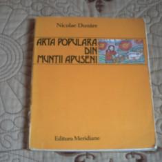 Arta populara din Muntii Apuseni - Nicolae Dunare - cu autograf - Carte Arta populara