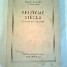 SEIZIEME SIECLE - ETUDES LITTERAIRES ( SECOLUL AL XVI- LEA - STUDII LITERARE) ~ EMILE FAGUET - Studiu literar