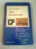 TREI PRIMAVERI ~ CAMIL PETRESCU, Alta editura