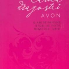 Alice Nastase - Cartea dragostei Avon - 13 ani de pasiune, istorii de viata, miracole, iubiri