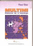 (C4047) MULTIMI, PUTEREA DE A INTELEGE, AUTOR: RAUL BAZ, EDP, 2006