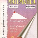 (C4017) MATEMATICA. MANUAL PENTRU CLASA A VII-A, AUTORI: DANA RADU SI EUGEN RADU, EDITURA TEORA, 1999