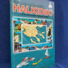 HALKIDIKI ~ ISTORIE-ARHEOLOGIE-HALKIDIKI ASTAZI - EDITIE NOUA - TESALONIC