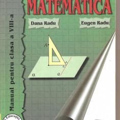 (C4018) MATEMATICA. MANUAL PENTRU CLASA A VIII-A, AUTORI: DANA RADU SI EUGEN RADU, EDITURA TEORA - Manual scolar teora, Clasa 8