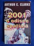 ARTHUR C.CLARKE - 2001 O ODISEE SPATIALA [ ROMAN S.F. ] - PIATRA-NEAMT - 1991