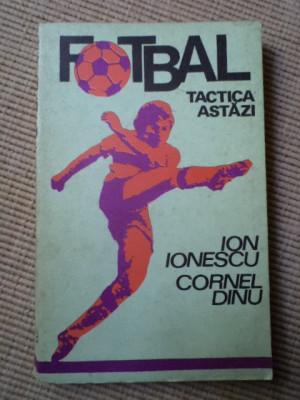 Fotbal Tactica azi Ion Ionescu Cornel Dinu editura sport turism 1977 fan hobby foto