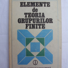 Elemente de teoria grupurilor finite - Carte Matematica