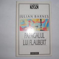 PAPAGALUL LUI FLAUBERT - JULIAN BARNES,rf2/2,RF7/4,RF2/1