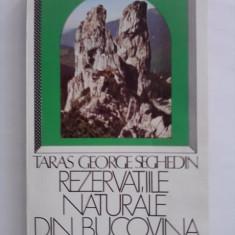 Rezervatiile naturale din Bucovina -  George Seghedin (contine harta)  / C14G
