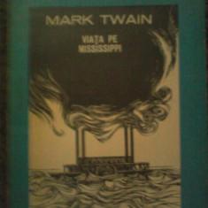 Mark Twain - Viata pe Mississippi