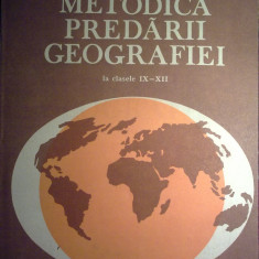 "Octavian Mandrut - Metodica predarii geografiei la clasele IX - XII ""4542"", Clasa 12, Geografie"