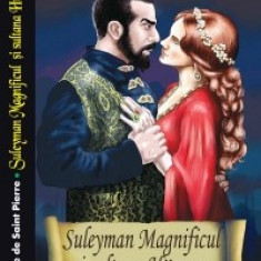 Isaure de Saint-Pierre - Suleyman Magnificul si sultana Hurrem