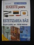 JULIAN CASSELL, PETER PARHAM - SUGESTII PENTRU ESTETIZAREA BAII