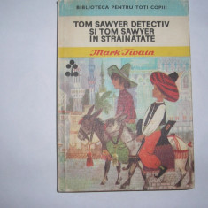 Mark Twain Tom Sawyer Detectiv si Tom Sawyer in Strainatate, RF3/1, rf5/2 - Carte poezie copii