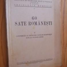 60 SATE ROMANESTI * V - Contributii la Tipologia Satelor Romanesti * Sate cu Ocupatii anexe -- Anton Golopentia, D. C. Georgescu - [ 1942, 219 p.] - Carte Sociologie