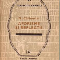 George Calinescu-Aforisme si reflectii - Dictionar Altele