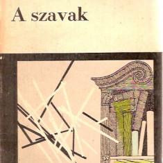 A SZAVAK / JEAN - PAUL SARTRE, 6, Pret nou, redus ! - Carte de aventura