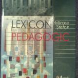 Lexicon Pedagogic de Mircea Stefan, editura Aramis 2006
