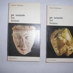 H.Schliemann / Pe urmele lui Homer (2 volume,cu ilustratii),rf3/1